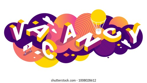Vector creative abstract horizontal illustration of 3d vacancy word lettering typography on colorful background. Hiring people concept with decor element. Isometric search of employees banner design