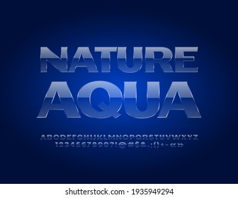 Vector creative sign Nature Aqua. Glossy transparent Font. Glass Alphabet Letters and  Numbers set