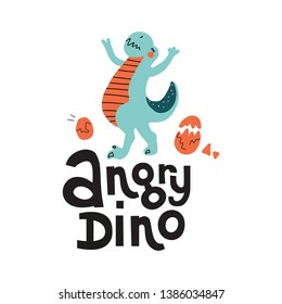 Vector cute cartoon hand drawn dinosaur with lettering qoute Angry Dino. Tyrannosaurus with eggs. Vector illustration of scandinavian t-rex character for children and scrap book with inscription