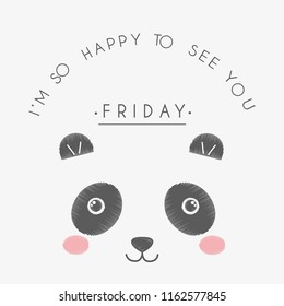 Vector cute illustration, font composition, form of a circle, lettering I am so happy to see you, Friday and cute kawaii panda, fashion print for t shirt