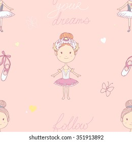 Vector cute seamless pattern with happy little ballerina and words Follow your dreams