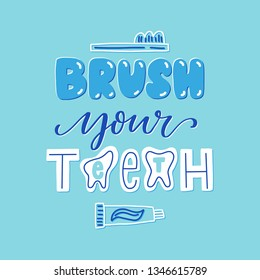 Vector dental hand lettering poster - Brush your teeth. Colorful illustration