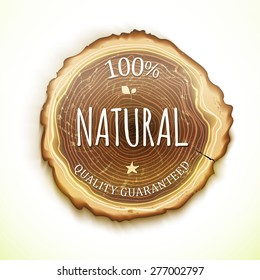 Vector drawing tree cut natural wood label. Realistic eco friendly logo.