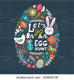 """Vector Easter background with egg from cute elements: bunny, bird, branches, flowers, berries, butterflies and text """"Let's go on an egg hunt"""". Bright holiday card. Childish background."""