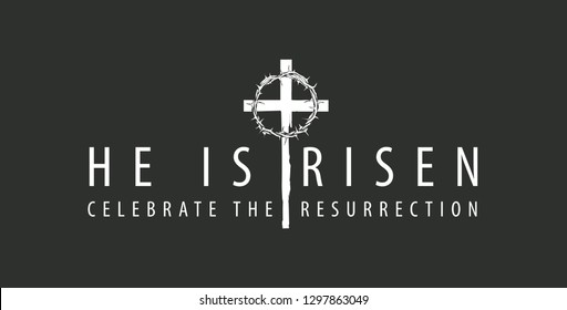 Vector Easter banner or emblem with words He is risen, Celebrate the resurrection, with cross and crown of thorns on the black background