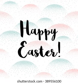 """Vector Easter Egg seamless pattern in pastel colors. """"Happy Easter!"""" title."""