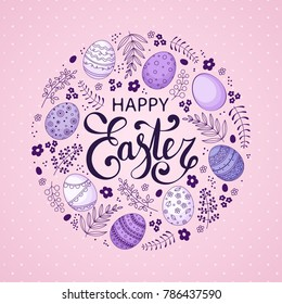 Vector Easter festive background with round shape frame of eggs, leaves, berries, branches. Happy Easter lettering. Doodle easter eggs with stripes, dots, flowers, waves.