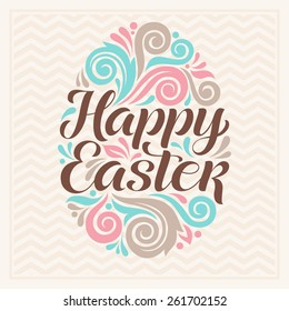 Vector Easter illustration for invitation, congratulation or greeting cards. Ornamental pattern egg with vintage elements and calligraphic inscription: Happy Easter!