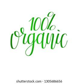 Vector Eco Slogan. 100% organic.  Hand written modern calligraphy
