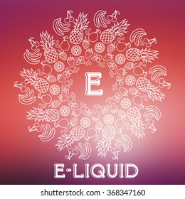 Vector E-Liquid illustration of different flavor. Liquid to vape. Taste of electronic cigarette, isolated on blurred background