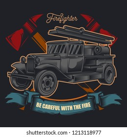 Vector emblem-fire truck on the background of fire axes, with a blue ribbon. Illustration for print, logo or t-shirt.