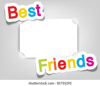 Vector empty photo frame. Best friends. Realistic cut, takes the background color