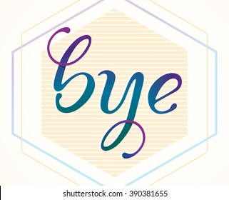 "VECTOR eps 10. ""Bye"" calligraphic lettering on violet background. Hand drawn lettering text Bye Good Bye, sea ocean vintage style. Violet blue lettering"