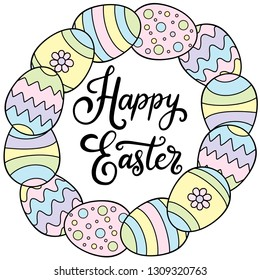Vector EPS10 hand written lettering illustration for happy easter banner, poster, sale invitation template with colorful eggs in wreath form in cartoon flat style