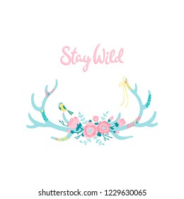 Vector ethnic deer horns with feathers and flowers. Modern romantic hand-drawn boho style. Lettering. Stay wild