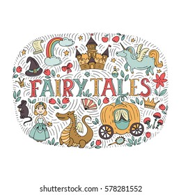 Vector fairy tales illustration with hand drawn elements - princess, dragon, castle, mouse, unicorn, rainbow, magic hat, pumpkin carriage, crown isolated on white background.