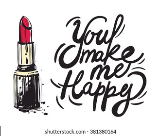 Vector fashion sketch. Hand drawn graphic red stick and you make me happy calligraphy lettering sign. Contrast glamour fashion greeting card in vogue style. Isolated elements on white background