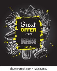 Vector fast food special offer on blackboard. Hand drawn junk food frame illustration. Soda, hot dog, pizza,  burger and french fries drawing. Great for label, menu, poster, banner, voucher, coupon