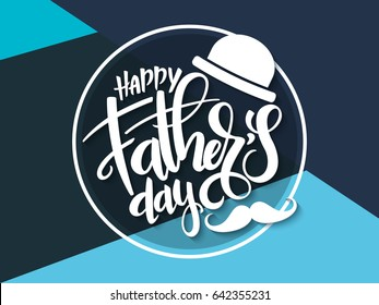 Vector father's day greetings card with hand lettering - happy father's day - with a hat and mustaches in a circle.