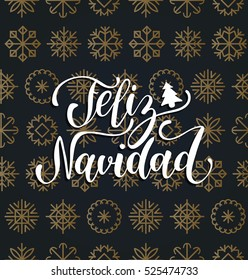 Vector Feliz Navidad, translated Merry Christmas lettering design on snowflakes background. New Year's seamless pattern for greeting card template. Happy Holidays poster concept.