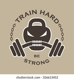 """Vector fitness emblem with weight in the form of the skull, dumbbells, chain and inscription: """"Train hard be strong""""."""