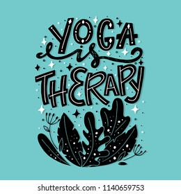 Vector Fitness typographic poster. Yoga is Therapy. Motivational and inspirational illustration. Lettering. For yoga studio or fitness club.