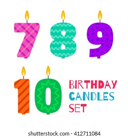 Vector flat design birthday candle set in the shape of numbers 7, 8, 9, 10. Burning colorful candles for the cake with different patterns in flat style. For anniversary party invitation, decoration.