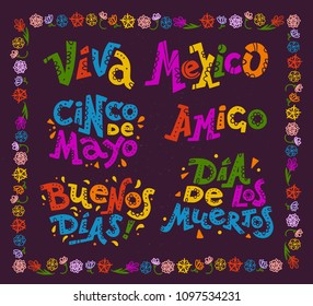 Vector flat set of mexican quotes & lettering for different ocassions & events - cinco de mayo, dia de los muertos, viva mexico, buenos dias and amigo - isolated on black background with floral frame.