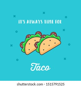 Vector flat taco poster isolated on blue background. Taco colorful icon. Funny taco quote.