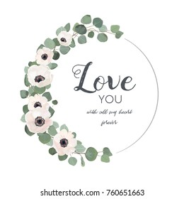 "Vector floral design card. White, light pink Anemone poppy flower, Eucalyptus branch with leaves & greenery round wreath. Greeting, postcard wedding invite template. Elegant frame with ""Love you"" text"