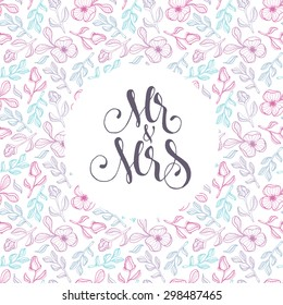 Vector floral template for wedding cards 'Mr and Mrs'  on delicate flowers background