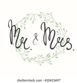 Vector floral template for wedding cards with 'Mr and Mrs' lettering and delicate wreath with branches. Isolated on background. Vector Illustration. Wedding card.