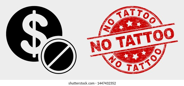 Vector forbidden dollar pictogram and No Tattoo stamp. Red round scratched seal stamp with No Tattoo caption. Vector combination for forbidden dollar in flat style.