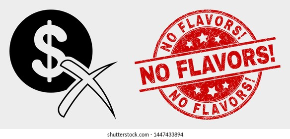 Vector forbidden dollar pictogram and No Flavors! stamp. Red round textured stamp with No Flavors! text. Vector combination for forbidden dollar in flat style.