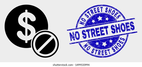 Vector forbidden dollar pictogram and No Street Shoes seal. Red rounded textured stamp with No Street Shoes text. Vector combination in flat style. Black isolated forbidden dollar pictogram.