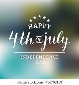 Vector fourth of July greeting card. Happy Independence Day of United States of America handwritten banner. USA freedom background.