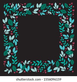Vector frame with green leaves and red hearts for wedding, party, valentines day invitations. Stock illustration in the format 1:1 on a black background with place for text