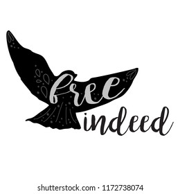 Vector Free Indeed Design with Hand Drawn Flying Bird and Script Text in Black & White. T-Shirt Design.