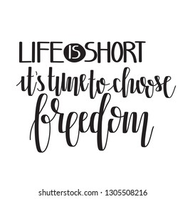 Vector Freedom Hand Lettering. Modern Hand Drawn Calligraphy. Life is short, it's time to choose freedom.