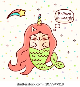 "Vector fun magic cartoon kawaii cat mermaid and unicorn. Line style bright kawaii cute kitty with corn or catcorn, illustration for baby and child. ""Believe in magic"" lettering on white background."