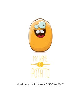 vector funny cartoon cute tiny potato character isolated on white background. My name is potato vector concept illustration.  funky summer vegetable food character