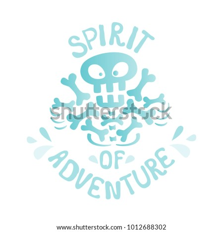 Vector Funny Pirate Skull With Bones And A Quote Spirit Of Adventure Prints For