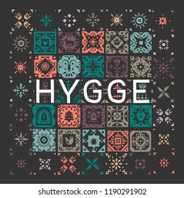Vector geometric colored tiled pattern with the lettering Hygge (danish lifestyle) on a black background.
