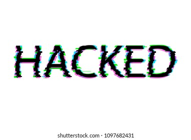 Vector Glitch Lettering, Hacked, Isolated on White Background Illustration.