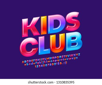 Vector glossy colorful logotype Kids Club. Rotated Sweet Alphabet Letters, Numbers and Symbols for Children. Cute bright Font.