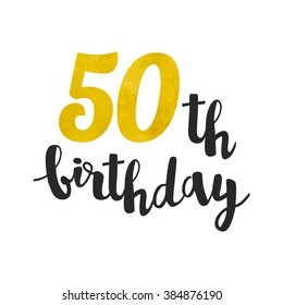Vector gold foil 50th birthday. Calligraphy lettering