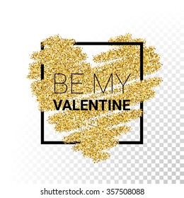 Vector gold glitter heart card with frame. Be my Valentine card concept.