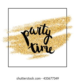 Vector gold paint smears with handwritten party time. Gold glitter element on white background. Gold shiny paint stroke. Abstract gold glitter dust. Gold glittering paint stains.