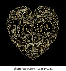 Vector golden All you need is love hand written custom calligraphy isolated on black. Elegant ornate gold lettering.