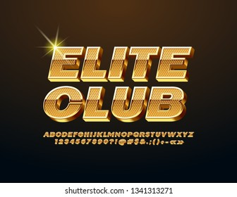 Vector Golden emblem Elite Club with luxury Font. Chic 3D Alphabet Letters, Numbers and Symbols